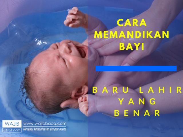 8 Cara Memandikan Bayi Baru Lahir Lengkap dengan Gambar
