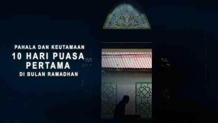 Keutamaan 10 Hari Pertama Ramadhan, Allah Curahkan Rahmat dan Limpahan Pahala